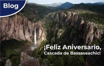 ¡Feliz Aniversario, Cascada de Bassaseachic!