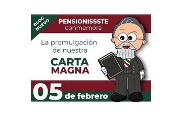 PENSIONISSSTE conmemora la promulgación de nuestra Carta Magna