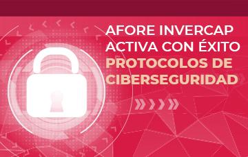 Se activan con éxito protocolos de ciberseguridad ante ataque informático a una sucursal de la AFORE Invercap.