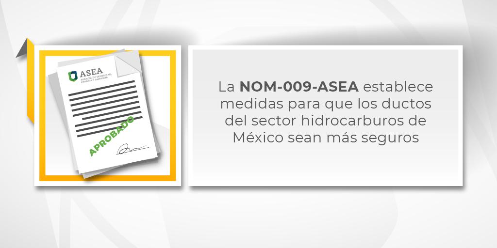 La NOM-009-ASEA establece medidas para que los ductos del sector hidrocarburos de México sean más seguros.