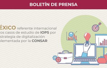 México es referente internacional en los casos de estudio de IOPS por la estrategia de digitalización implementada por la CONSAR.