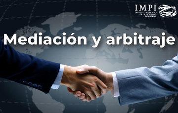 Mediación y arbitraje para la solución de controversias en materia de propiedad intelectual