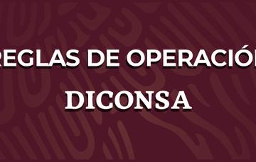 Reglas de Operación del Programa de Abasto Rural a cargo de DICONSA