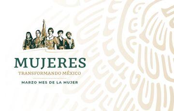 """Campaña """"Mujeres Transformando México"""", en el marco del Mes de la Mujer."""