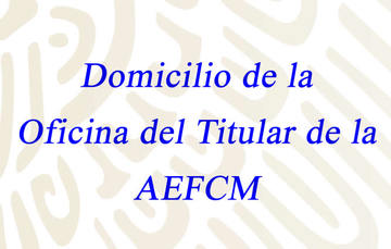 Domicilio del titular de la AEFCM