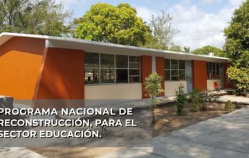 Programa Nacional de Reconstrucción, para el sector Educación.