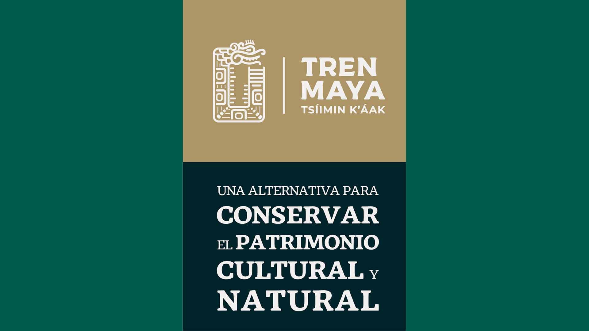 """Tren Maya: """"Una alternativa para conservar el patrimonio cultural y natural"""""""