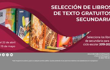 Proceso de consulta y selección de libros de texto gratuitos de secundaria ciclo escolar 2019 - 2020, del 22 de abril de  2019 al 15 de mayo de 2019.
