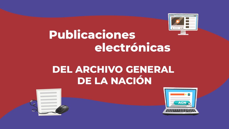 Publicaciones del #AGNMex