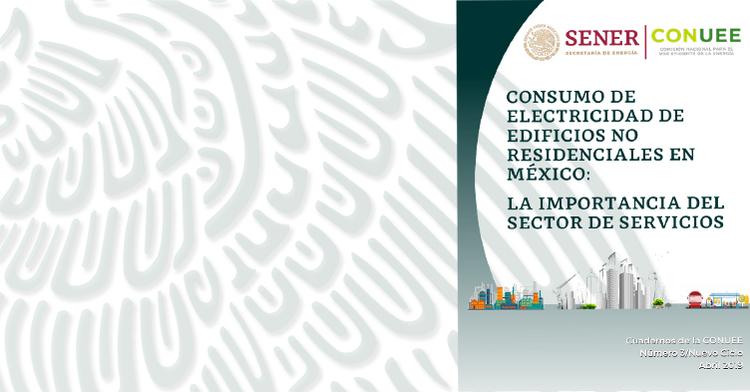 Investigadores de Lawrence Berkeley National Laboratory, autores del Cuaderno Número 3/Nuevo Ciclo de la Conuee, sobre el consumo de electricidad de los edificios no residenciales en México