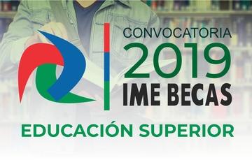 Convocatoria IME-Becas/Educación Superior 2019