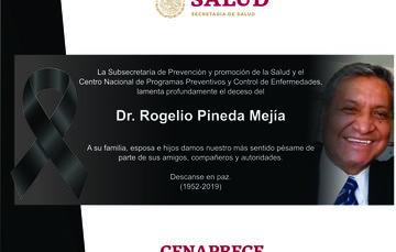 Quienes formamos parte del CENAPRECE manifestamos nuestro sentir por la sensible pérdida del Dr. Rogelio Pineda Mejía