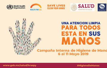 Imagen alusiva a la campaña de lavado de manos 2019, con el texto una atención limpia para todos está en sus manos y logos de la OMS, SSA y HRAEPY