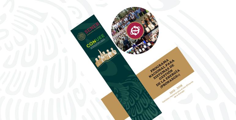 La Conuee presenta el Informe del Programa Nacional para Sistemas de Gestión de la Energía (PRONASGEn) 2013-2018