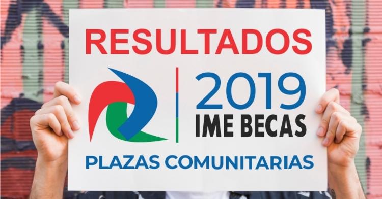Resultados Convocatoria IME-Becas/Plazas Comunitarias 2019