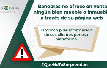 El único sitio web del Banco es el sitio hospedado en la plataforma gob.mx denominado www.gob.mx/banobras