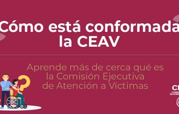 ¿Cómo está conformada la CEAV?