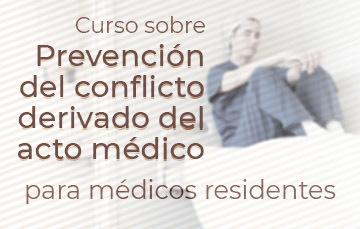 Un médico y la leyenda Curso sobre Prevención del conflicto derivado del acto médico para médicos residentes