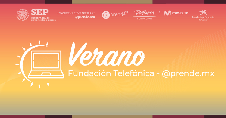 Verano Fundación Telefónica - @prende.mx