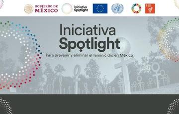 Lanzamiento de la Iniciativa #SpotlightMx