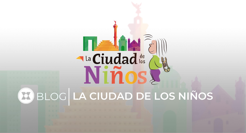 Participa el 6 de agosto en el Foro Ciudad de los Niños.