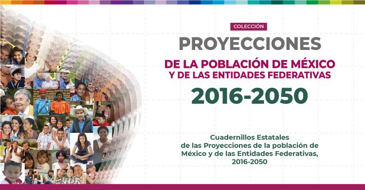 Cuadernillos estatales de las proyecciones de la población de México y de las entidades federativas 2016-2050