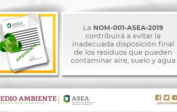 La NOM-001-ASEA-2019 contribuye para dar un Manejo Integral a los residuos generados en el Sector Hidrocarburos.