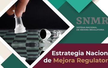 Estrategia Nacional de Mejora Regulatoria