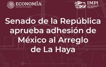 México se adhiere al Arreglo de la Haya