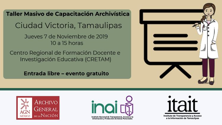 Taller Masivo de Capacitación Archivística - Cd. Victoria, Tamaulipas