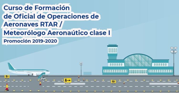Curso de Formación de Oficial de Operaciones de Aeronaves RTAR / Meteorólogo Aeronáutico Clase I
