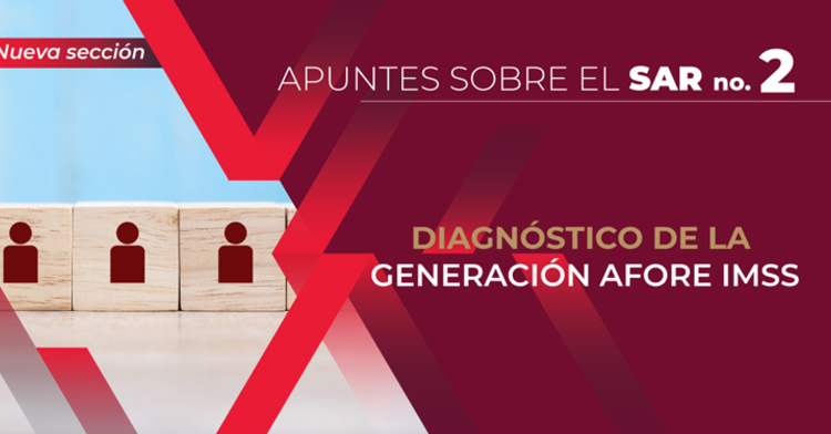 Diagnóstico de la Generación AFORE IMSS