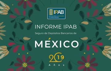 Informe IPAB Seguro de Depósitos Bancarios de México 2019.