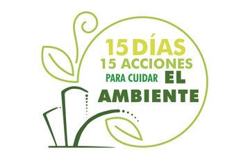 15 días, 15 acciones para cuidar el Ambiente