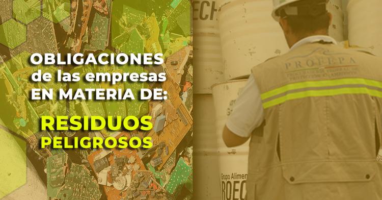 Obligaciones de las empresas en materia de Residuos Peligrosos