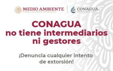 Texto: Conagua no tiene intermediarios ni gestores.