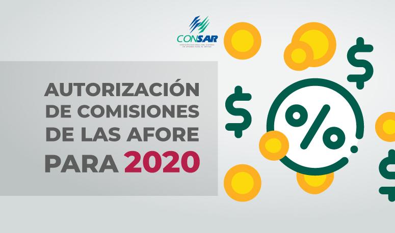 Autorización de Comisiones de las AFORE para 2020.