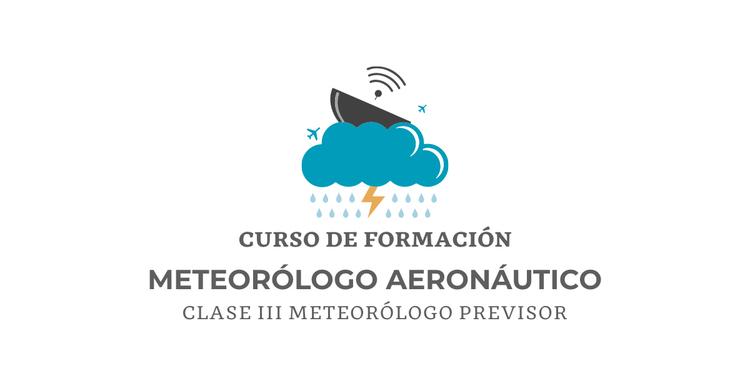 Curso de formación de Meteorólogo Aeronáutico Clase III / Meteorólogo Previsor