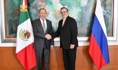 Foreign Secretary Marcelo Ebrard meets with Russian Foreign Minister Sergey Lavrov