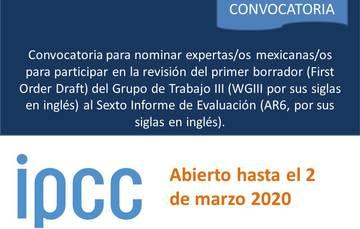 Convocatoria del IPCC en donde solicitan nominar expertas/os mexicanas/os para participar en la revisión del primer borrador (First Order Draft) del Grupo de Trabajo III (WGIII por sus siglas en inglés) al Sexto Informe de Evaluación (AR6, por sus siglas