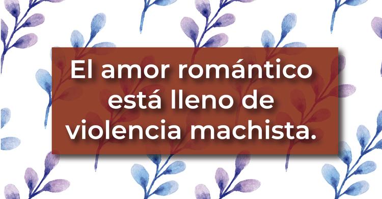 El amor romántico es amor tóxico