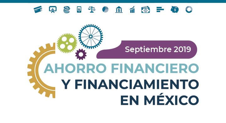 Reporte de Ahorro Financiero y Financiamiento a septiembre de 2019