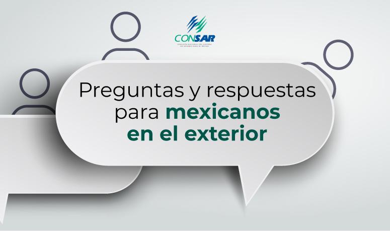 Preguntas y respuestas para mexicanos en el exterior