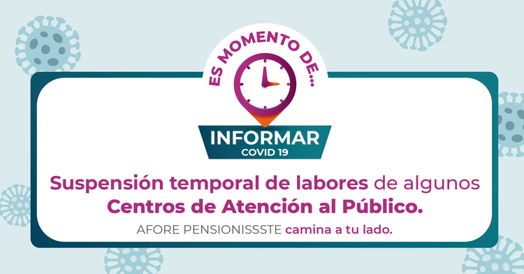Suspensión temporal de labores en los Centros de Atención al Público de PENSIONISSSTE