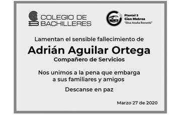 Lamentamos el sensible fallecimiento del Compañero de Servicios: Adrián Aguilar Ortega