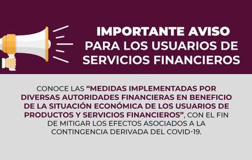 Medidas implementadas por diversas autoridades financieras en beneficio de usuarios de productos y servicios financieros