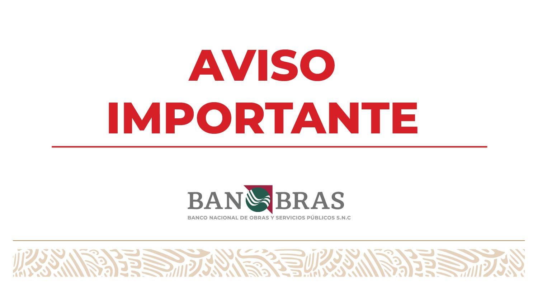 Banobras reitera que para mayor información sobre los programas, productos y servicios financieros que ofrece, se debe consultar la siguiente página www.gob.mx/banobras