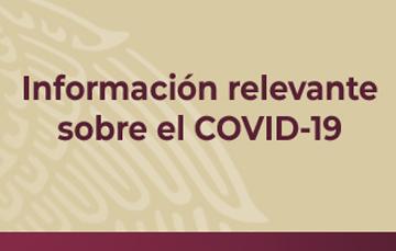 Informacion relevante sobre el COVID 19