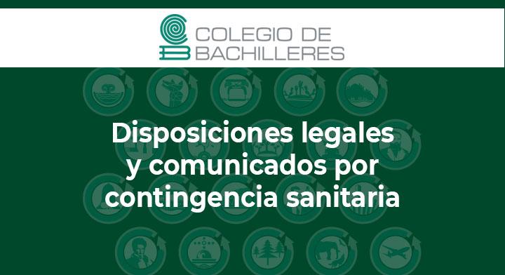 Cartel del Coelgio de Bachilleres: Disposiciones legales y comunicados por contingencia sanitaria