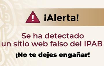 ¡Alerta! Se ha detectado un sitio web falso del IPAB.